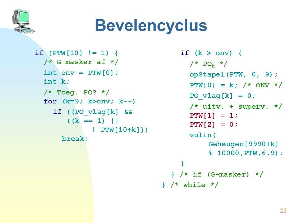 Bevelencyclus if (PTW[10] != 1) { /* G masker af */